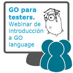 go para testers - webinar-go-lang