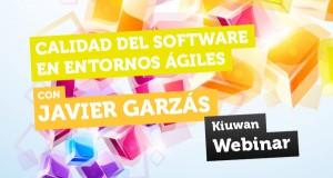 Webinar: Calidad de software en entornos ágiles empresariales, con Javier Garzás