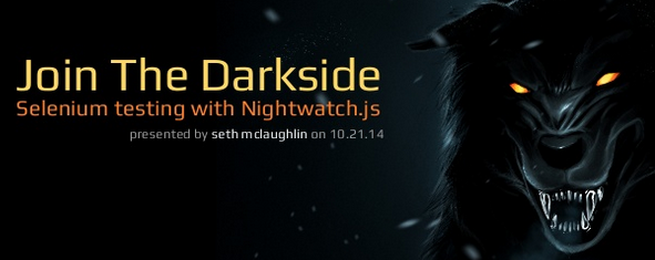 Join the darkside: Selenium testing with Nightwatch.js