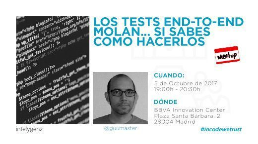 Los tests End-to-End molan, si sabes como hacerlos