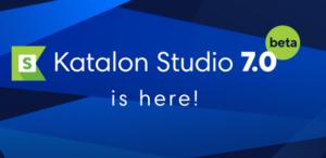 Katalon Studio 7 Beta está aquí!